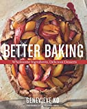 img - for Better Baking: Wholesome Ingredients, Delicious Desserts book / textbook / text book