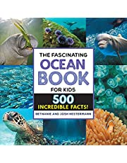 The Fascinating Ocean Book for Kids: 500 Incredible Facts! (Fascinating Facts)
