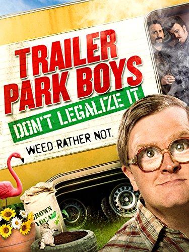 Trailer Park Boys: Don't Legalize It (2014) (Movie)