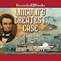 Lincoln's Greatest Case: The River, The Bridge, and The Making of America Audiobook by Brian McGinty Narrated by Richard Poe