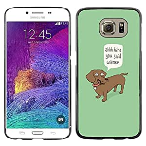 LOVE FOR Samsung Galaxy S6 Wiener Dog Funny Quote Dog Dachshund Art Personalized Design Custom DIY Case Cover