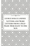 Letters and More Letters from a Self-Made Merchant to His Son