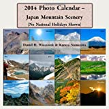 2014 Photo Calendar - Japan Mountain Scenery, Daniel Wieczorek, 1482371383