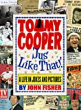 img - for Tommy Cooper 'Jus' Like That!': A Life in Jokes and Pictures book / textbook / text book