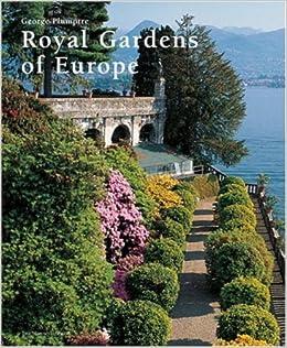 Royal Gardens Of Europe George Plumptre 9781580931656 Amazon
