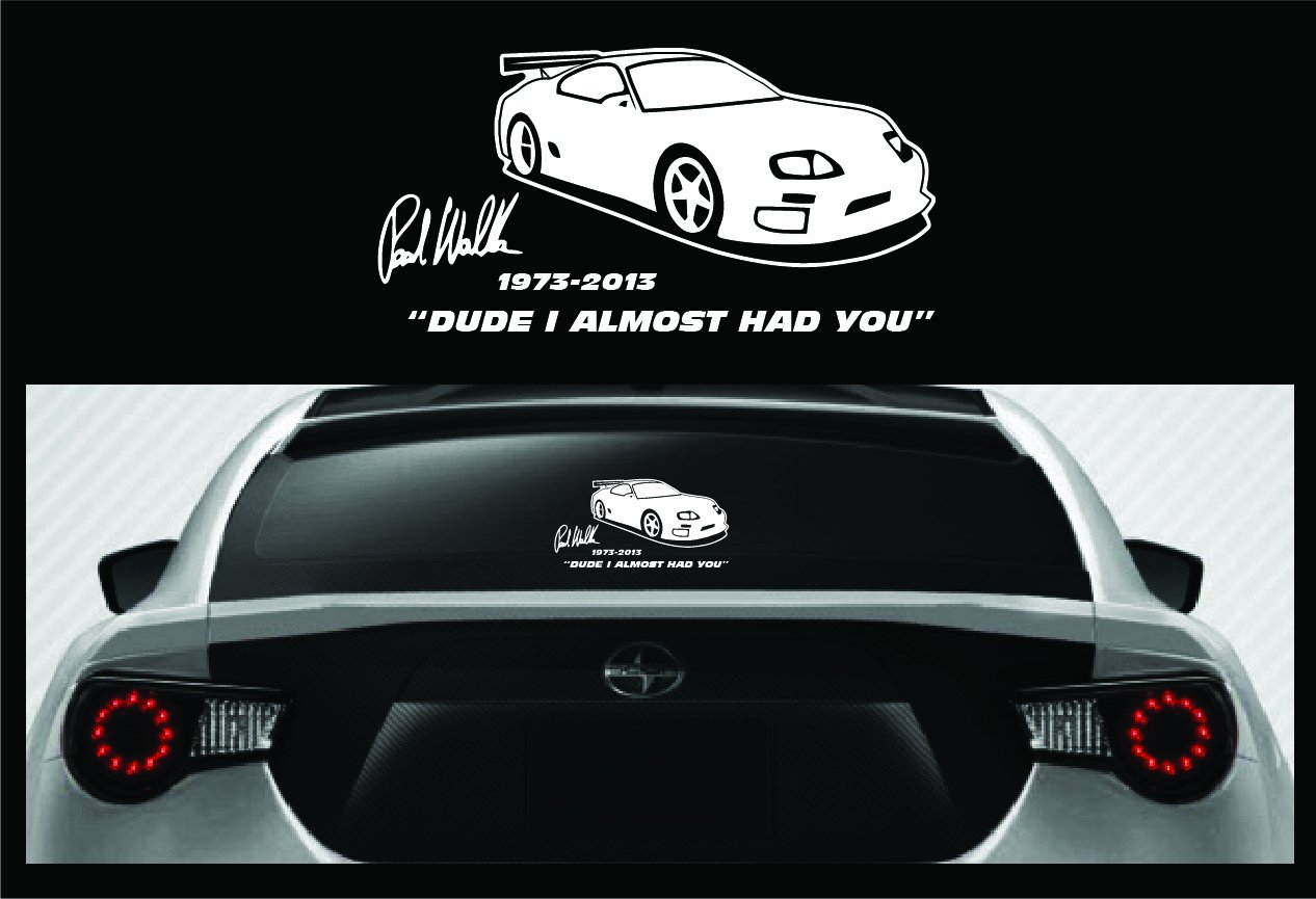 Amazon com paul walker rip vinyl sticker fast and furious dude i almost had you car decal sports outdoors
