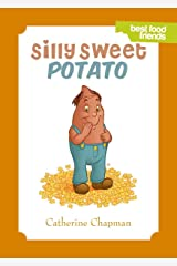 Silly Sweet Potato: Best Food Friends Kindle Edition