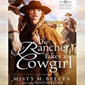 The Rancher Takes a Cowgirl : Texas Rancher Trilogy, Book 3 | Misty M. Beller