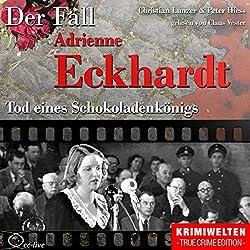 Tod eines Schokoladenkönigs: Der Fall Adrienne Eckhardt