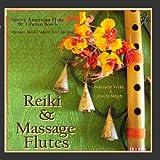 Reiki & Massage - Flutes (Native American Flute & Tibetan Bowls for Massage, Yoga, Reiki, & New Age Spa) by Jessita Reyes Massage Tribe