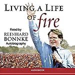 Living a Life of Fire: An Autobiography | Reinhard Bonnke