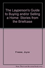 Layperson's Guide to Buying And/or Selling a Home: Stories from the Briefcase Paperback
