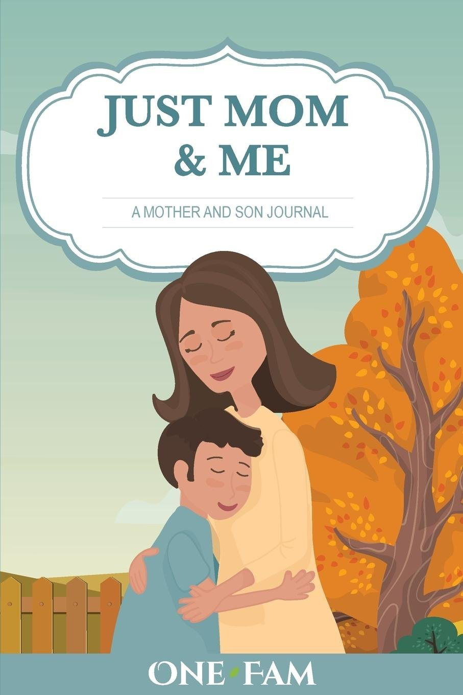 Just Mom and Me: A Mother - Son Journal: OneFam