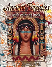 Ancient Beauties: An Adult Coloring Book Featuring Beautiful Women from Different Cultures and Eras | Ranging from Egyptian and Mayan Goddesses to Native American and Viking Warriors | Perfect Relaxation Gift Idea.