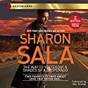 The Way to Yesterday & Shades of a Desperado Audiobook by Sharon Sala Narrated by Nina Alvamar