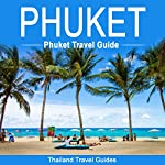 Phuket: Phuket Travel Guide: Thailand Travel Guide |  Thailand Travel Guides