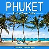 Phuket: Phuket Travel Guide: Thailand Travel Guide