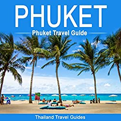 Phuket: Phuket Travel Guide
