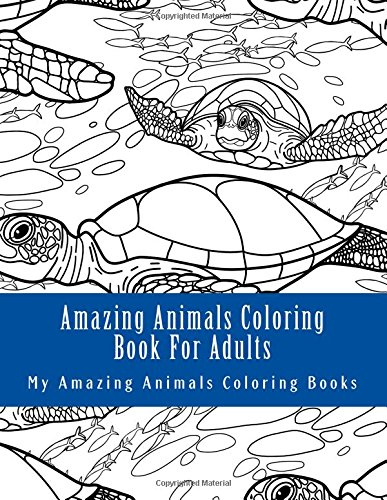 Download Amazing Animals Coloring Book For Adults: Relax and Relieve Stress With This Magical Adult Animal Coloring Book (Wild Horses, Sea Turtles, Dog Breeds, Hedgehogs, Whales) pdf