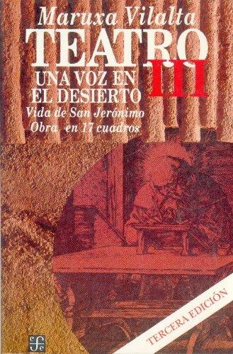 Read Online Teatro, III. Una voz en el desierto : vida de san Jerónimo obra en 17 cuadros (Coleccion Popular) (Spanish Edition) pdf