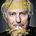 Brief Candle in the Dark: My Life in Science Hörbuch von Richard Dawkins Gesprochen von: Richard Dawkins