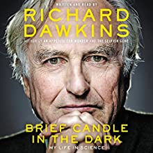 Brief Candle in the Dark: My Life in Science Audiobook by Richard Dawkins Narrated by Richard Dawkins