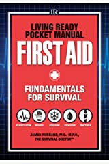 Living Ready Pocket Manual - First Aid: Fundamentals for Survival Paperback