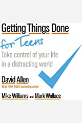 Getting Things Done for Teens: Take Control of Your Life in a Distracting World Paperback