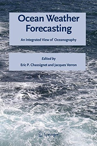 Ocean Weather Forecasting: An Integrated View of Oceanography