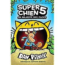 Super Chien : N° 5 - Sa Majesté des puces