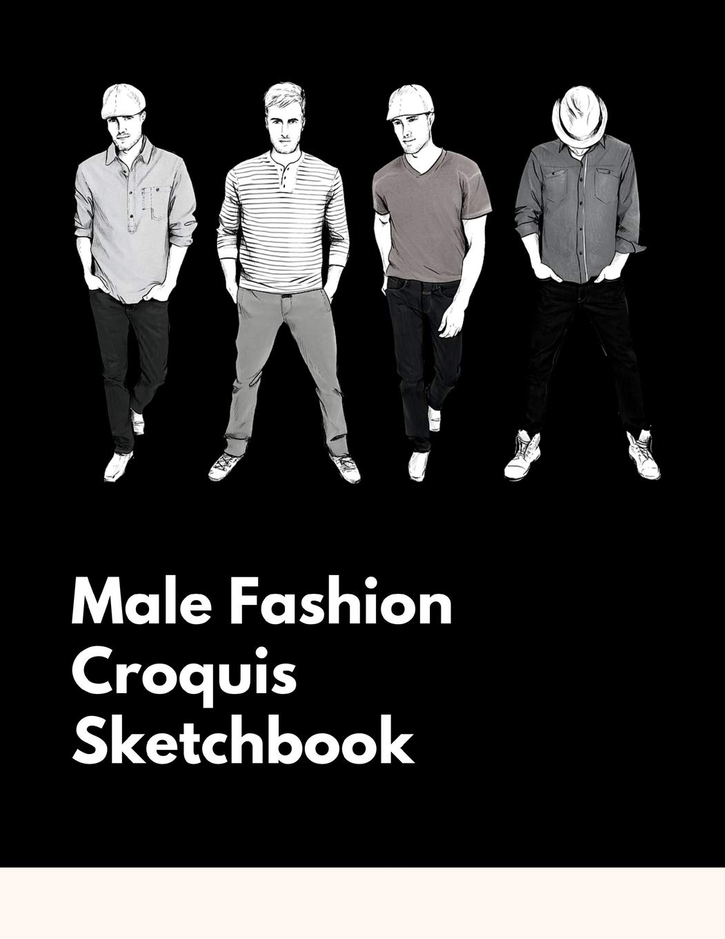 Male Fashion Croquis Sketchbook A Professional Cute Casual Male Figure Body Illustration Templates Sketchpad With 300 Drawn Images For Designers To Men Designs And Create A Stunning Portfolio Femme La Belle
