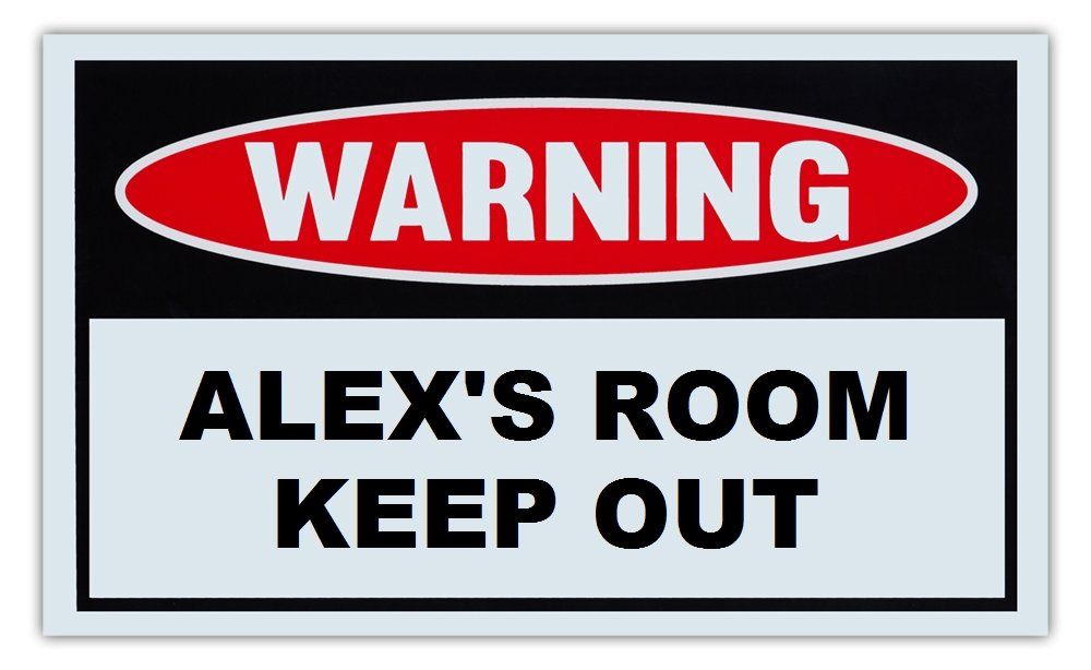Novelty Warning Sign: Alex's Room Keep Out - For Boys, Girls, Kids, Children - Post on Bedroom Door - 10