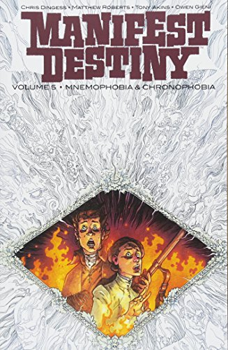 Book cover from Manifest Destiny Volume 5: Mnemophobia & Chronophobia by Chris Dingess