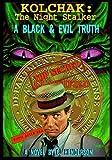 Kolchak The Night Stalker: A Black & Evil Truth