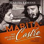 Marita: The Spy Who Loved Castro | Marita Lorenz
