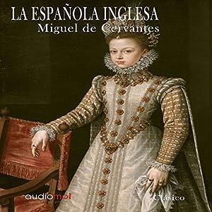 La Española Inglesa [The English Spaniard] Audiobook