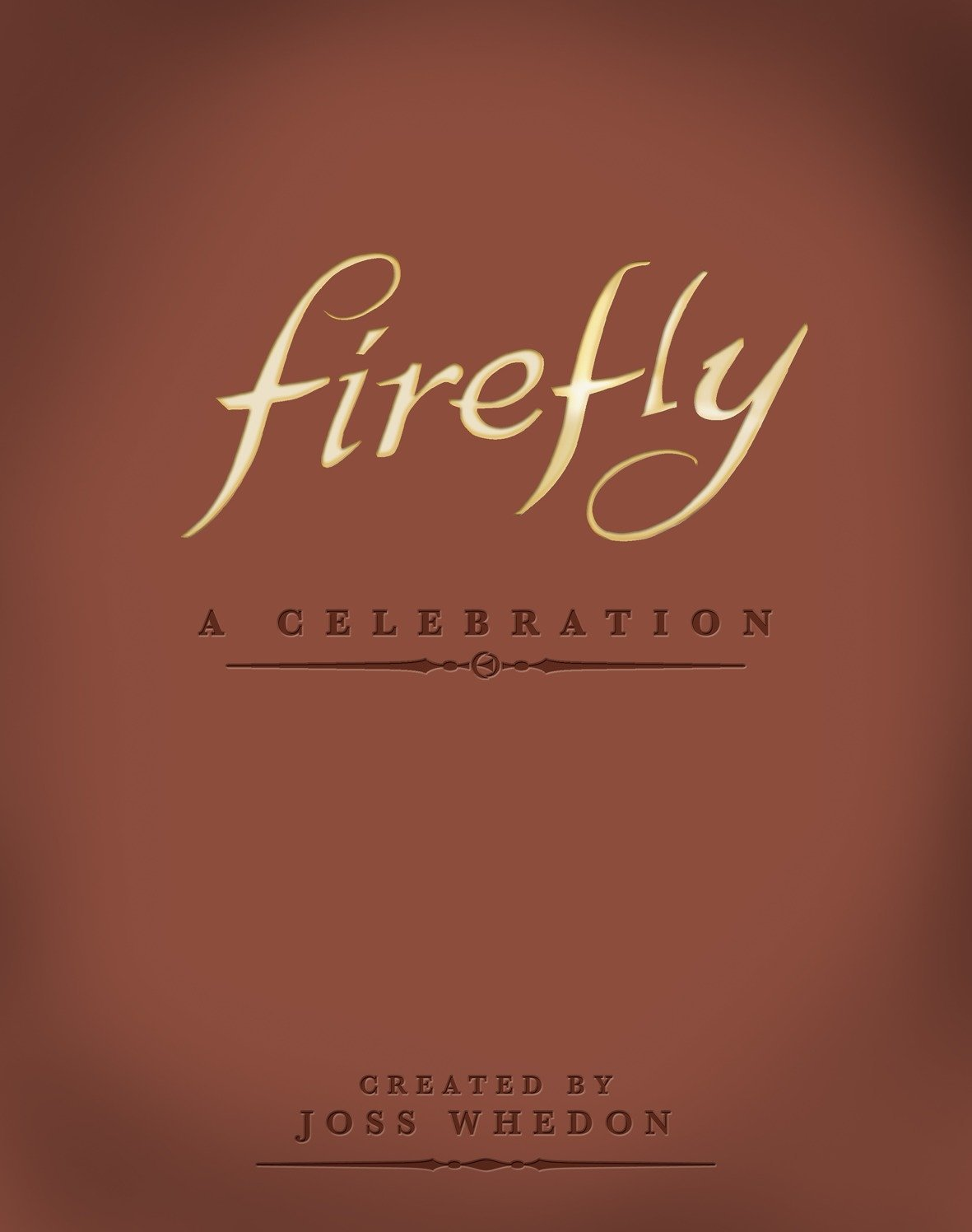 Firefly: A Celebration (Anniversary Edition) by Titan Books
