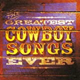 The Greatest Cowboy Songs Ever
