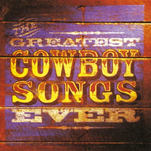 The Greatest Cowboy Songs Ever -