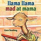 Llama Llama Mad at Mama Audiobook by Anna Dewdney Narrated by Bryan Kennedy