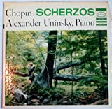 Chopin: Scherzos / Alexander Uninsky, Piano