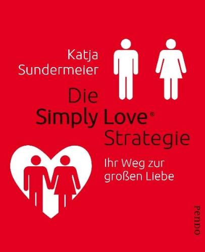 Die Simply Love Strategie: Ihr Weg zur großen Liebe