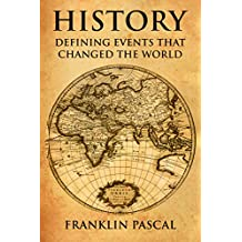 History: Defining Events that Changed the World (History, World War 2, World History, History Books)