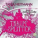 Traumsplitter   Tanja Heitmann