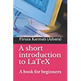 A short introduction to LaTeX: A book for beginners