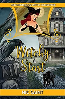 Witchy Start (Neighborhood Witch Committee Book 1) by [Saint, Nic]