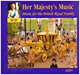 Her Majesty's Music: Music For The British Royal Family
