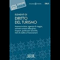 Elementi di Diritto del Turismo: Impresa turistica, agenzie di viaggio, contratti turistico-alberghieri, trasporti, professioni turistiche, titoli di credito e finanziamenti (Il timone)