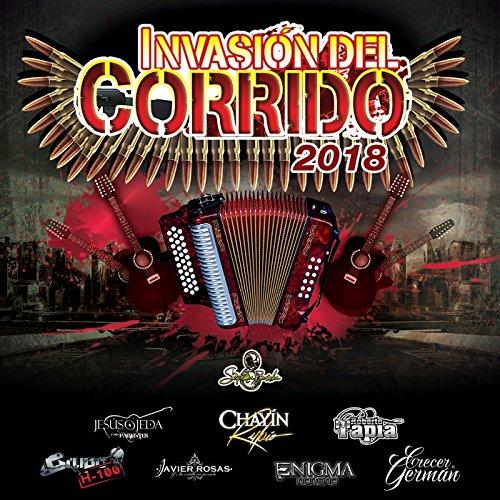 ... Invasión Del Corrido 2018
