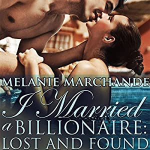 I Married a Billionaire: Lost and Found Hörbuch